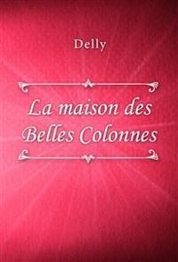 Cover La maison des Belles Colonnes