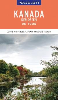 Cover POLYGLOTT on tour Reiseführer Kanada - Der Osten