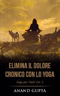 Cover Elimina il Dolore Cronico con lo Yoga