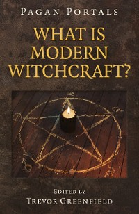 Cover Pagan Portals - What is Modern Witchcraft?