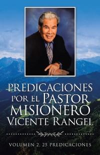 Cover Predicaciones Por El Pastor Misionero Vicente Rangel
