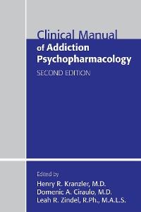 Cover Clinical Manual of Addiction Psychopharmacology