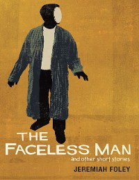 Cover The Faceless Man and Other Short Stories