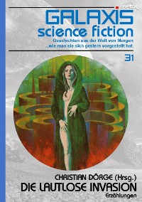 Cover GALAXIS SCIENCE FICTION, Band 31: DIE LAUTLOSE INVASION