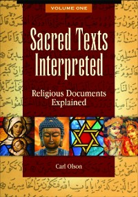 Cover Sacred Texts Interpreted: Religious Documents Explained [2 volumes]