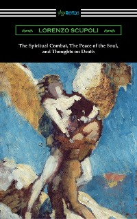 Cover The Spiritual Combat, The Peace of the Soul, and Thoughts on Death