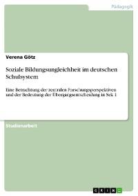 Cover Soziale Bildungsungleichheit im deutschen Schulsystem
