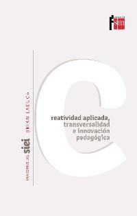 Cover Creatividad aplicada, transversalidad e innovación pedagógica