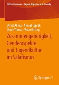 Cover Zusammengehörigkeit, Genderaspekte und Jugendkultur im Salafismus