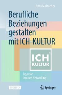 Cover Berufliche Beziehungen gestalten mit ICH-KULTUR