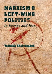 Cover Marxism and Left-Wing Politics in Europe and Iran