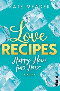Cover Love Recipes – Happy Hour fürs Herz