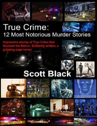 Cover True Crime: 12 Most Notorious Murder Stories