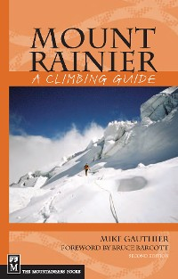 Cover Mount Rainier: A Climbing Guide