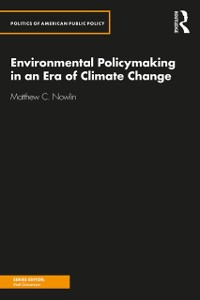 Cover Environmental Policymaking in an Era of Climate Change