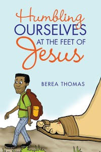 Cover Humbling Ourselves at the Feet of Jesus