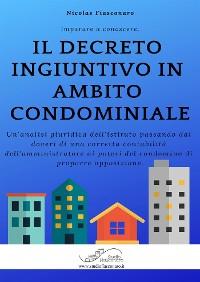 Cover Il decreto ingiuntivo in ambito condominiale
