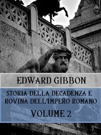 Cover Storia della decadenza e rovina dell'Impero Romano Volume 2