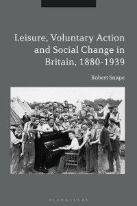 Cover Leisure, Voluntary Action and Social Change in Britain, 1880-1939