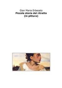 Cover Piccola storia del ritratto (in pittura)