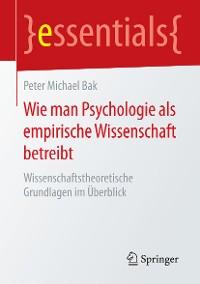 Cover Wie man Psychologie als empirische Wissenschaft betreibt