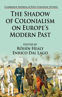 Cover The Shadow of Colonialism on Europe's Modern Past