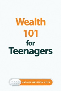 Cover Wealth 101 for Teenagers