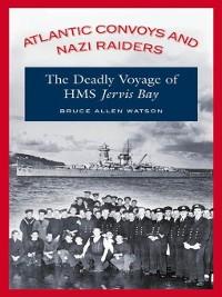 Cover Atlantic Convoys and Nazi Raiders