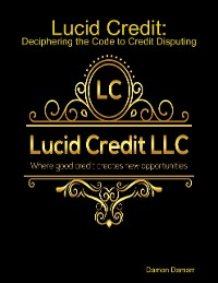 Cover Lucid Credit: Deciphering the Code to Credit Disputing