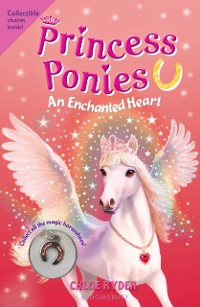 Cover Princess Ponies 12: An Enchanted Heart