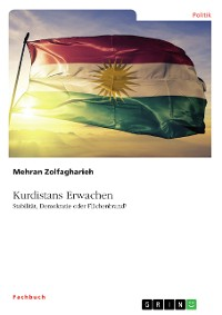 Cover Kurdistans Erwachen. Stabilität, Demokratie oder Flächenbrand?