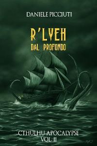 Cover R'Lyeh - Dal Profondo (Cthulhu Apocalypse Vol. 2)