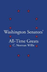 Cover Washington Senators All-Time Greats