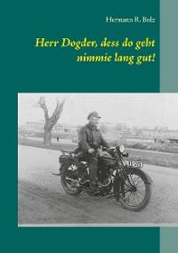 Cover Herr Dogder, dess do geht nimmie lang gut!