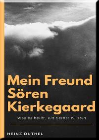 Cover MEIN FREUND SÖREN KIERKEGAARD