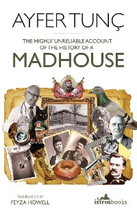 Cover The Highly Unreliable Account of the History of a Madhouse