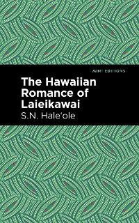 Cover The Hawaiian Romance of Laieikawai