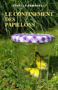 Cover Le Confinement  des papillons