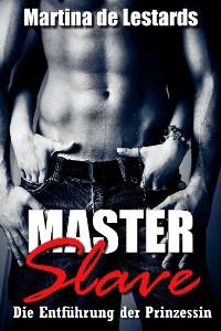 Cover Master & Slave - Die Entführung der Prinzessin!