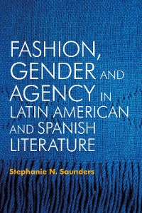 Cover Fashion, Gender and Agency in Latin American and Spanish Literature