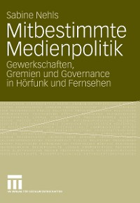 Cover Mitbestimmte Medienpolitik