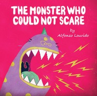 Cover The Monster Who Could Not Scare