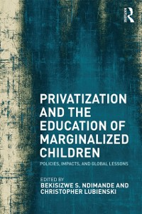 Cover Privatization and the Education of Marginalized Children