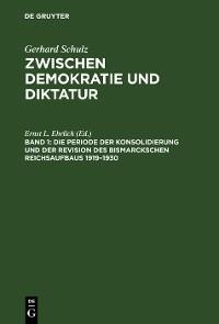 Cover Die Periode der Konsolidierung und der Revision des Bismarckschen Reichsaufbaus 1919–1930