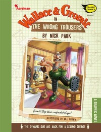 Cover Wallace and Gromit in The Wrong Trousers: A Graphic Novel