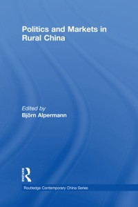 Cover Politics and Markets in Rural China