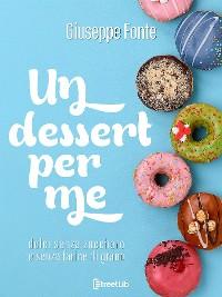 Cover Un dessert per me