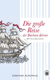 Cover Die große Reise der Barbara Körner
