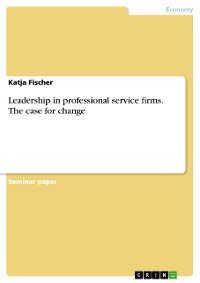 Cover Leadership in professional service firms. The case for change