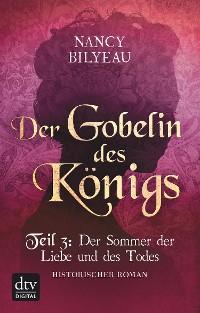 Cover Der Gobelin des Königs / Teil 3 Der Sommer der Liebe und des Todes
